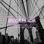 Brooklyn Noir Melodic Vol 4