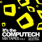 It's The Computech Mix Tapes Vol 2 - Techno Selection