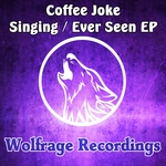 Singing/Ever Seen EP