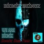We Are Bionik (Somatic Bass Remix)