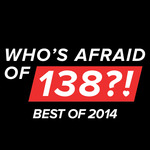 Who's Afraid Of 138?! Best Of 2014