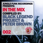In The Mix Vol 002 Compiled By Black Legend Project/Peter Brown