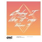 Oh! Baby I Like It Raw Vol 3