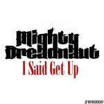 I Said Get Up
