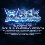 MikeWave Presents The Best Of Sick Slaughterhouse 2014