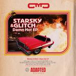 Starsky & Glitch/Damn Hot