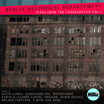Berlin Deephouse Department: Tunes From The Underground Vol 1