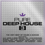 Pure Deep House 3: The Very Best Of House & Garage