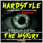 Hardstyle The History Vol 1 (50 Best Tracks Of All Time)