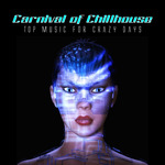 Carnival Of Chillhouse (Top Music For Crazy Days)