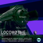 LOCOMATIVE (Exclusive Techno Bombs Vol 1)