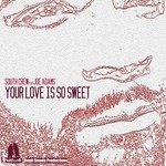 Your Love Is So Sweet (remixes)