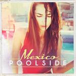Poolside Mexico