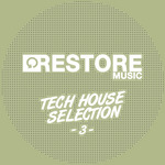 Restore Tech House Selection Vol 3