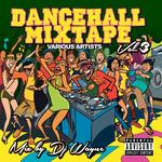 Dancehall Mix Tape Vol 3