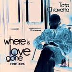 Where Is Love Gone (remixes)