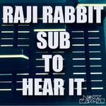 Sub To Hear It