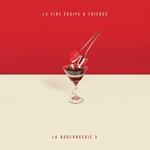 La Boulangerie Vol 3 La Fine Aquipe & Friends