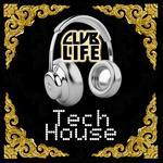 ClubLife Tech House Progressive Techno/Tech House/Deep House