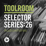 Toolroom Selector Series: 26 Audiowhores