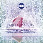 Pale Penguin Presents Return T Paradise 2