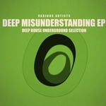 Deep Misunderstanding EP (Deep House Underground Selection)