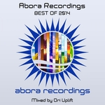 Abora Recordings: Best Of 2014 (Mixed By Ori Uplift)