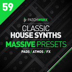 Patchworx 59: Classic House Synths (Sample Pack Massive Presets/WAV/MIDI)