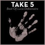 Take 5 Best Of Luca Debonaire