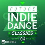 Future Indie Dance Classics Vol 4