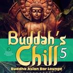 Buddahs Chill Vol 5 Buddha Asian Bar Lounge