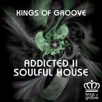 Addicted II Soulful House