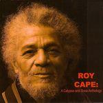 Roy Cape: A Calypso & Soca Anthology