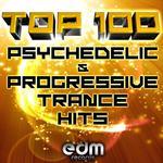100 Top Super Psychedelic & Progressive Trance Hits