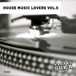 House Music Lovers Vol 5
