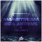 Mainstream Ibiza Anthems Vol 2