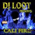 DJ Loot presents: Cali Fire Volume 5