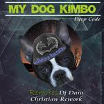 My Dog Kimbo Remixes