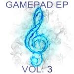 Gamepad Vol 3 EP
