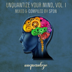 Unquantize Your Mind Vol 1 Mixed & Compiled By SP3N