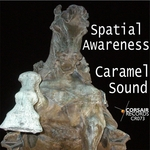 SPATIAL AWARENESS - Caramel Sound (Front Cover)