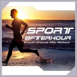 Sport Afterhour - Smooth Grooves After Workout