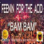 Feenin For The Acid