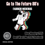 Go To The Future 80's