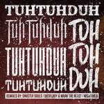 Tuh Tuh Duh Tuh Tuh Duh Tuh Tuh Duh RMX EP