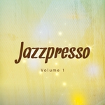 Jazzpresso Vol 1 Relaxed Jazz Flavored Chill Out & Cafe Lounge Tunes