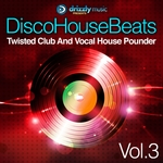 Disco House Beats Vol 3 (Twisted Club & Vocal House Pounder)