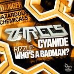 Cyanide / Who's A Badman?