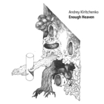 KIRITCHENKO, Andrey - Enough Heaven (Front Cover)