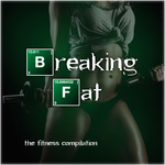 Breaking Fat: The Fitness Compilation